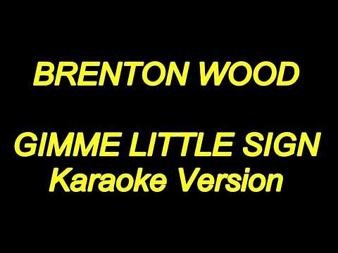 Brenton Wood - Gimme Little Sign (Karaoke Lyrics) NEW!!