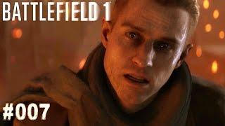 BATTLEFIELD 1 | #007 Mitten durchs Feind-Gebiet | Let's Play Battlefield 1 (Deutsch/German)