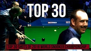 Top 30 Shots of 2018 World Snooker Championship