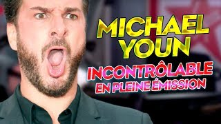 MICHAËL YOUN INCONTRÔLABLE EN PLEIN DIRECT !