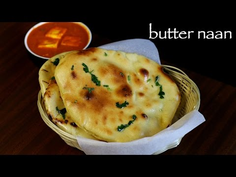 Naan Recipe - Butter Naan Recipe - Homemade Naan Bread Recipe