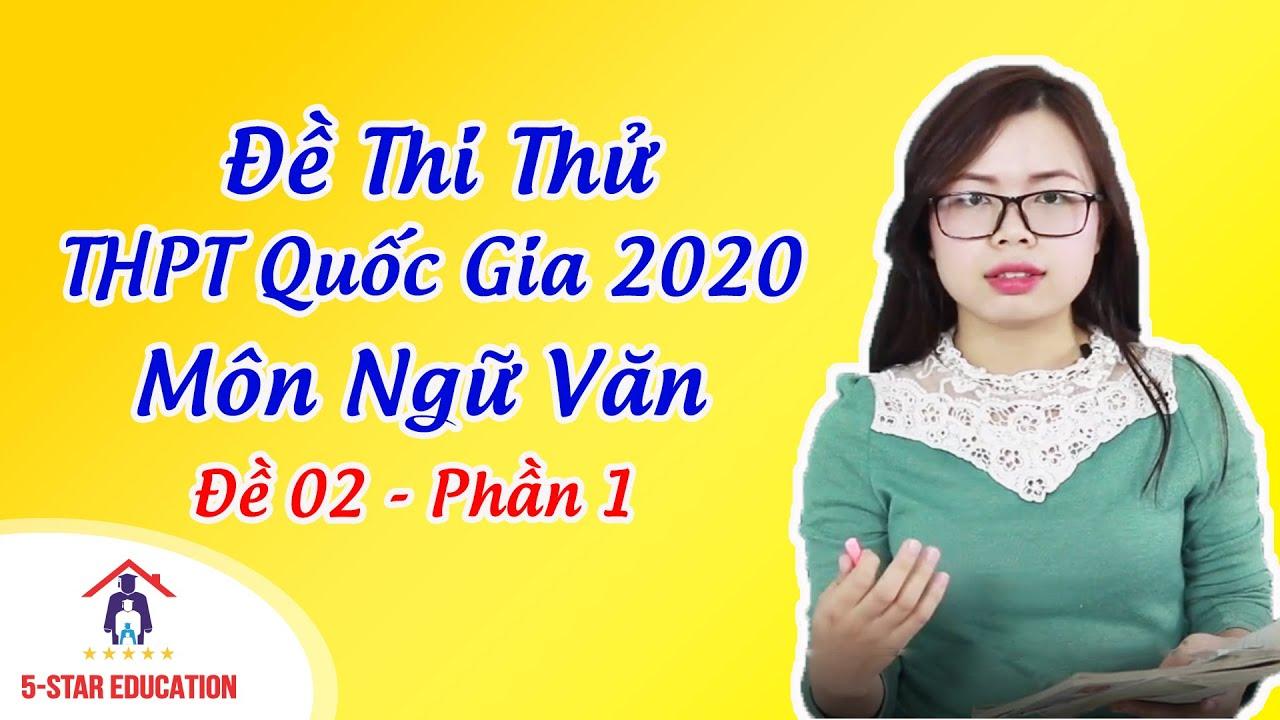 MÔN NGỮ VĂN | Đề Thi Thử THPT Quốc Gia 2020 – Lần 2 – Phần 1| Đề Thi Bộ Giáo Dục | Cô Hoàng Nhung