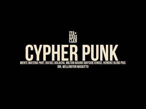 Mente Materia - Cypher Punk (Feat. Bolacha Tested, Milton Aguiar Bayside Kings, Henrike Blind Pigs )