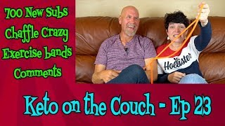 Keto on the Couch 23  Chaffle Craze  Exercise bands