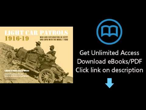Download Light Car Patrols 1916-19: War and Exploration in Egypt and Libya with the Model T Ford PDF