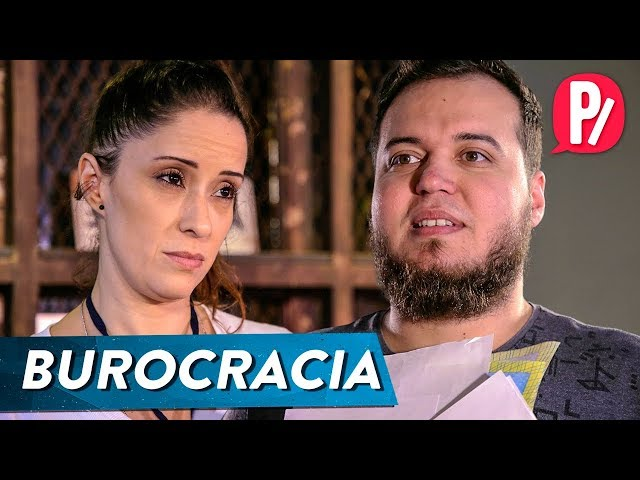 BUROCRACIA | PARAFERNALHA