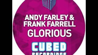 Andy Farley & Frank Farrell - Glorious (Cubed Recordings)