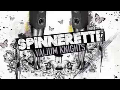 Spinnerette - Valium Knights (With Lyrics)