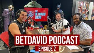 BetDavid Podcast | EP 2