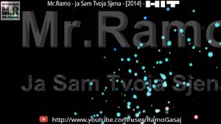 Mr.Ramo - Ja Sam Tvoja Sjena - [2014] - █▬█ █ ▀█▀