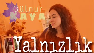 Yalnizlik     Gulnur Kaya Resimi