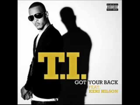 T.I. - Got Your Back ft. Keri Hilson [NEW 2010 SINGLE]