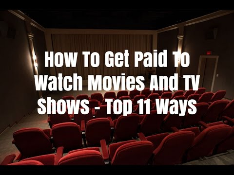 How To Get Paid To Watch Movies And TV s  Top 11 Ways