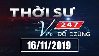 Thời Sự 247 Với Đỗ Dzũng | 16/11/2019 | SETTV www.setchannel.tv