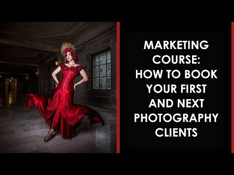 Marketing Course: How to Book Your First and Next Photography Clients