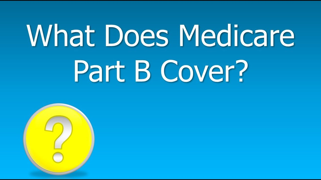 What does medicare part b cover and what are the part b costs what does medicare part b cover and what are the part b costs youtube ccuart Image collections