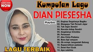 Download Lagu DIAN PIESESHA (Full Album) Engkau Segalanya Bagiku, Tak Ingin Sendiri || Lagu Terbaik Sepanjang Masa mp3