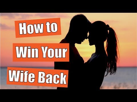 how to win your wife back