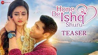 Hone De Ishq Shuru - Teaser | Raajeev Walia, Yasser Desai, Dhavan Kodrani & Kamlesh Thakkar