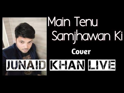 Main Tenu Samjhawan Ki Cover | Live | HSKD | Arijit Singh & Shreya Ghoshal | Junaid Khan