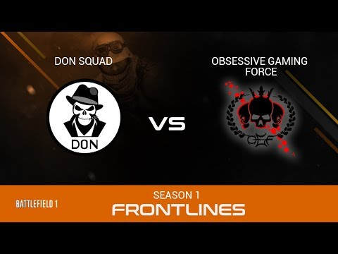 Battlefield 1 Competitive Esports - Frontlines S1 Qualifiers   OGF vs DON