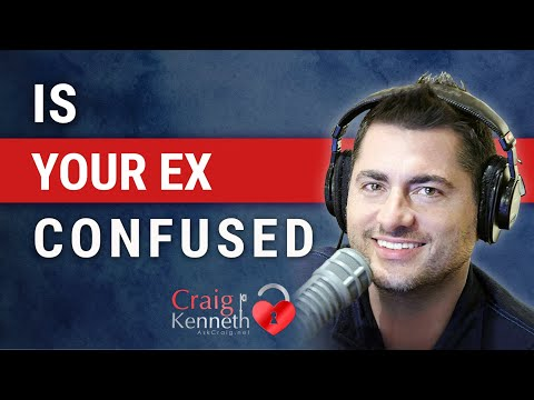 Is Your Ex Confused???