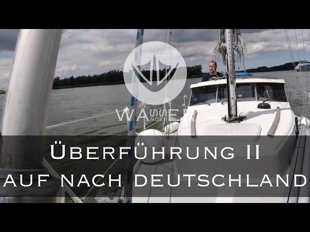 Wir überführen unser Boot nach Deutschland [Wasserwanderer.de]