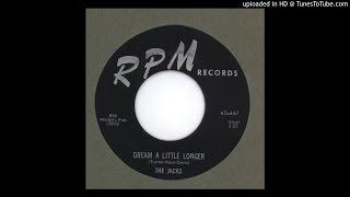Jacks, The - Dream A Little Longer - 1956