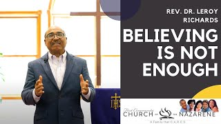 Believing Is Not Enough - Rev. Dr. Leroy Richards