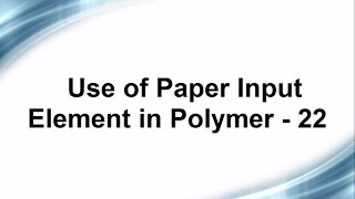 Free Phonegap + Android Material Design using Polymer - Use of Paper Input Element in Polymer - 22