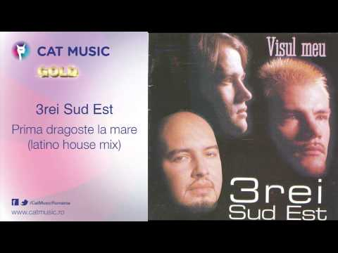 3rei Sud Est - Prima dragoste la mare (latino house mix)