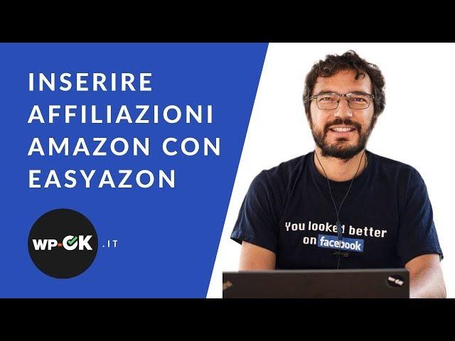 Come inserire affiliazioni Amazon in WordPress con EasyAzon