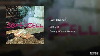 SOFT CELL-LAST CHANCE 1983