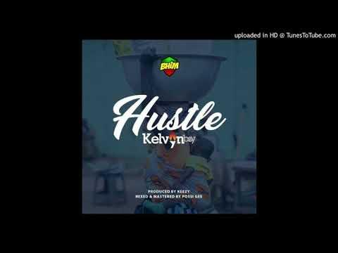 Kelvyn Boy Hustle  (Prod. By Keezy)