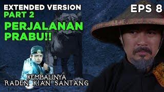 Prabu Siliwangi Mencari dan Melawan Ranggabuana - Kembalinya Raden Kian Santang Eps 8 PART 2