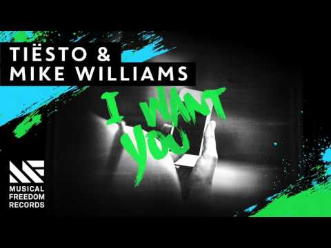 Tiësto & Mike Williams - I Want You [Available August 5]