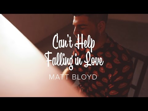 Matt Bloyd - Can't Help Falling In Love
