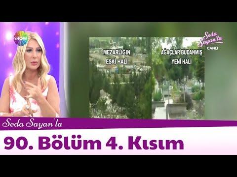 Seda Sayan'la 90. Bölüm 4. Kısım | 23 Mayıs 2018