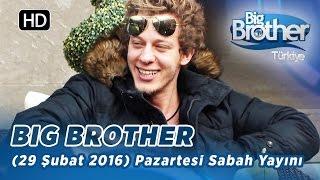 Big Brother Türkiye (29 Şubat 2016) Pazartesi Sabah Yayını - Bölüm 125