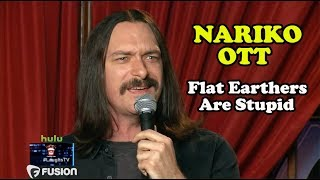 Flat Earthers Are Stupid | Nariko Ott | Stand-Up Comedy
