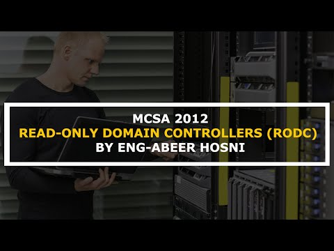 13-MCSA 2012 (Read-Only Domain Controllers (RODC)) By Eng-Abeer Hosni | Arabic