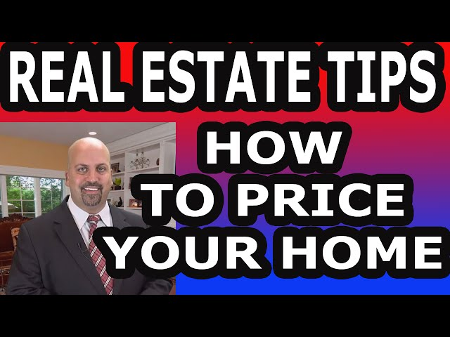 Real Estate Tip - How to Price Your Home