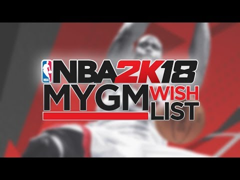 NBA 2K18 MyGM/MyLeague Wishlist - Sign and Trades, D-League