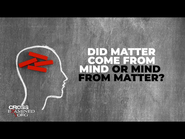 Did matter from mind or mind from matter?