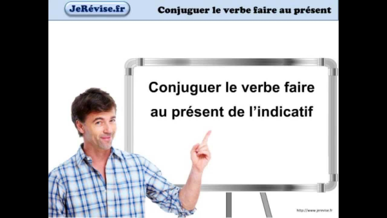 Conjuguer Le Verbe Faire Au Present Youtube
