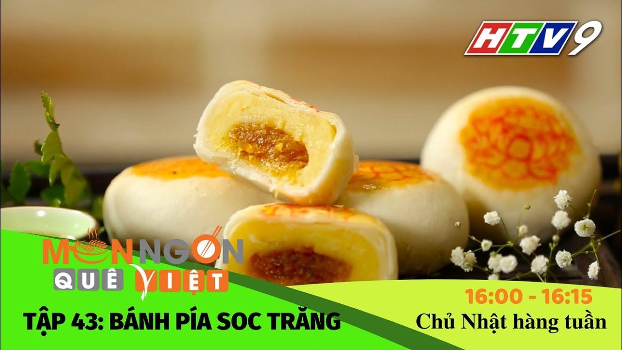 Món ngon Quê Việt – Tập 43: Bánh pía Sóc Trăng