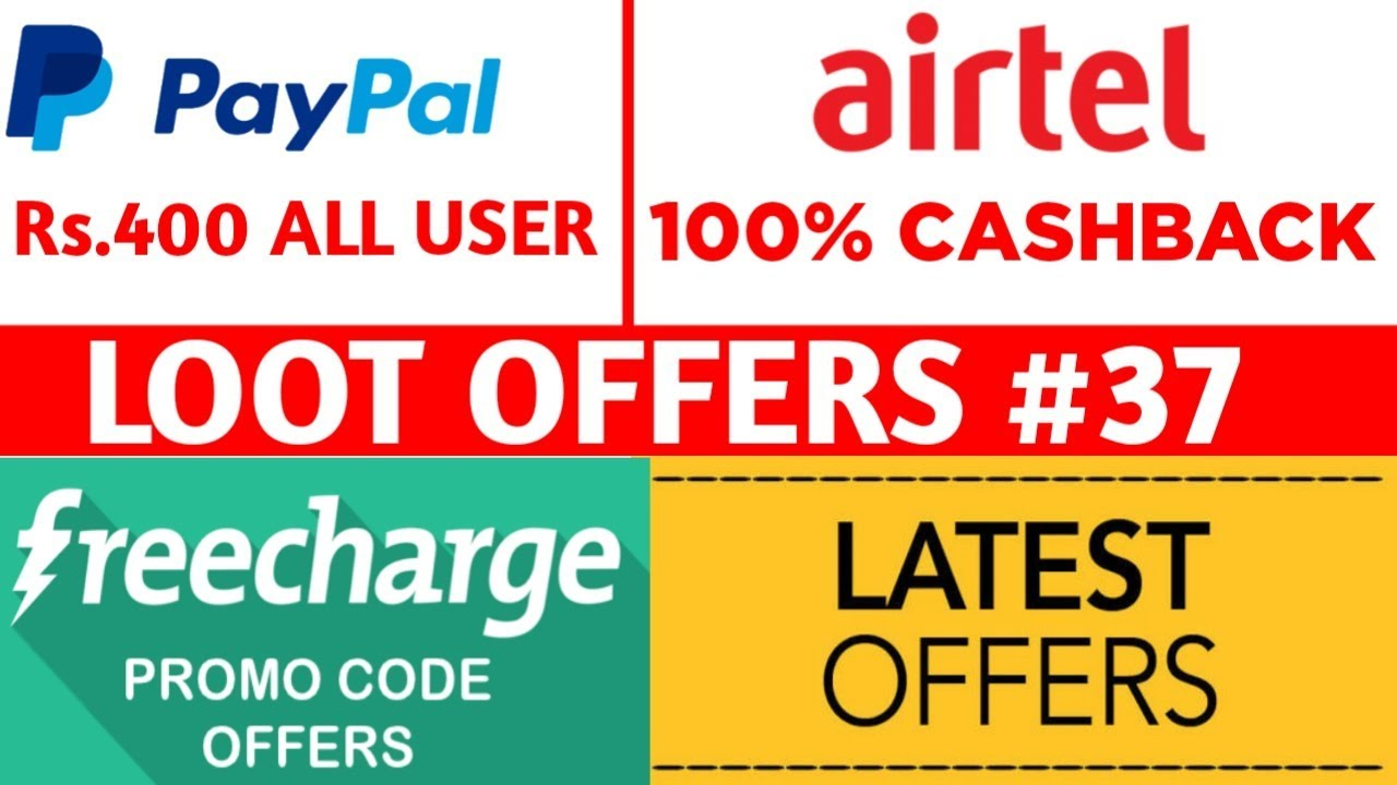 PayPal Maha Loot Rs 400 All User|Airtel 100% Cashback|FreeCharge Rs 340  Promocode|Idea 30GB Free