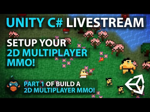 Unity C# Livestream - Setup Your 2D MULTIPLAYER MMO! - Part 1 Of Build A 2D Multiplayer MMO!