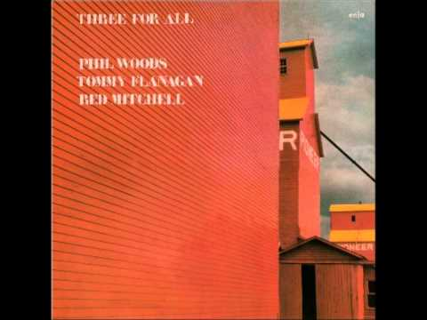 Phil Woods+Tommy Flanagan+Red Mitchell - Three For All