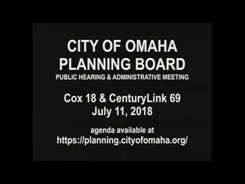 City of Omaha Planning Board Public Hearing and Administration July 11, 2018